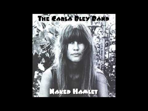 The Carla Bley Band - Naked Hamlet (Live in Hamburg 1972)