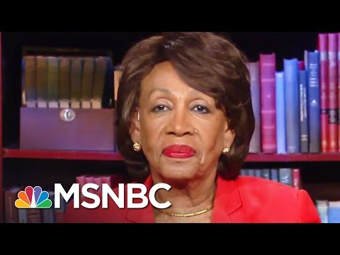 Maxine Waters: All Probes Into President Donald Trump Must Continue | All In | MSNBC