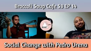 Pedro Urena: S3 EP 14 Social Change Needed