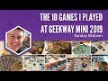 The 10 Games I Played at Geekway Mini 20