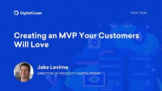 Creating an MVP Your Customers Will Love|DigitalOcean