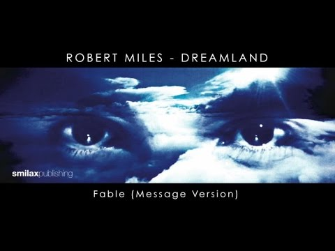 Robert Miles - Dreamland - Fable - (Message