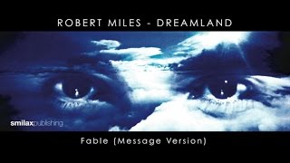 Robert Miles - Dreamland - Fable - (Message Version)
