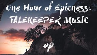 Baixar One hour of epicnes: Talekeeper Music | Epic Music Compilation