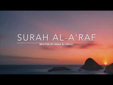 Surah Al-A'raf - سورة الأعراف   Anas Al Emadi   English Translation