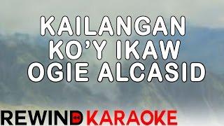 Ogie Alcasid | Kailangan Ko'y Ikaw | Karaoke Version