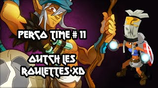 [Dofus] Humility - Perco Time #11 - Outch Les Roulettes !