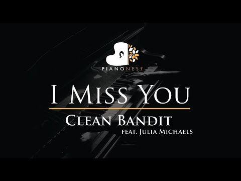 Clean Bandit - I Miss You feat. Julia Michaels - Piano Karaoke / Sing Along / Cover with Lyrics