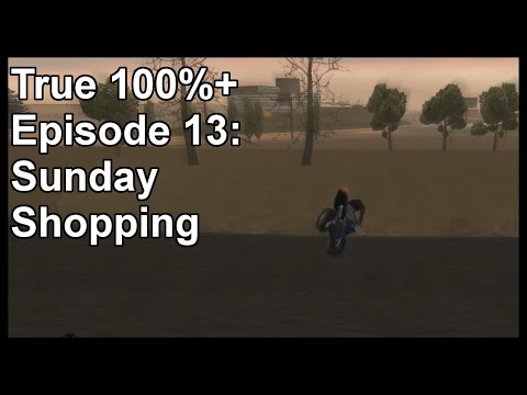 True 100%+ Episode 13: Sunday Shopping