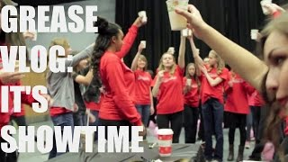 Grease Vlog: It's Showtime!