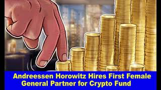 Andreessen Horowitz Hires First Female General Partner for Crypto Fund,Hk Reading Book,
