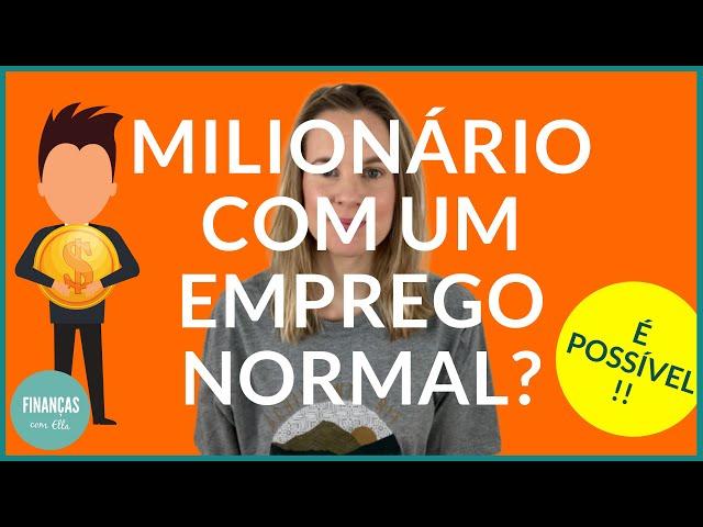 Ficar milionário com um emprego normal é possível?