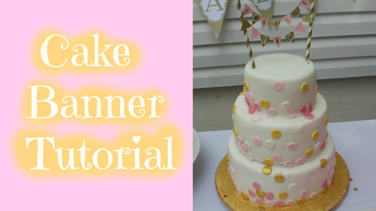 Cake Banner Tutorial - YouTube