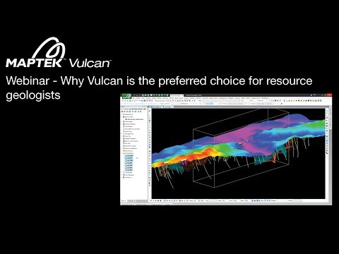 Webinar: Why Vulcan is the preferred choice for resource geologists