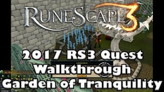 RS3 Quest Guide - Garden of Tranquility - 2017(Up to Date!)