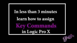 Assigning Key Commands in Logic Pro X in less than 3 minutes tutorial video