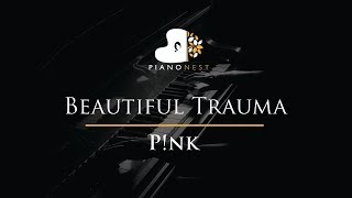 Higher Pink - Beautiful Trauma - Piano Karaoke / Sing Along / Cover with Lyrics) P!nk
