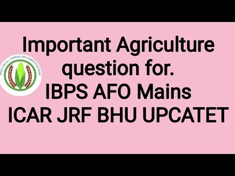 Important Agriculture questions for IBPS AFO  Mains ICAR JRF BHU UP catet mp pet other exam