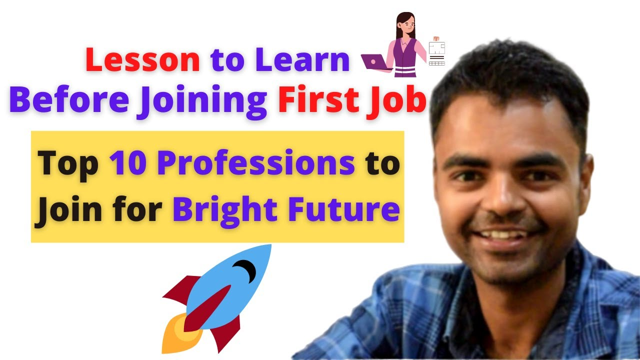 Top 10 Professions to Choose to Have Bright Future in India Lesson to Learn Before Joining First Job