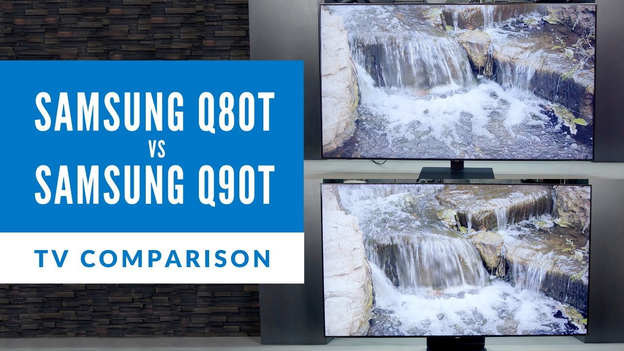 TV Comparison: Samsung Q80T vs Q90T Series QLED
