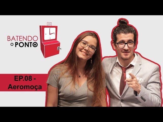 AFONSO PADILHA - BATENDO O PONTO - EP.08: AEROMOÇA (episódio final)