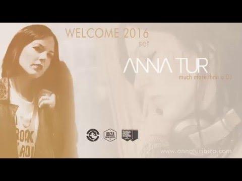 Anna Tur - Welcome 2016 - Ibiza Global Radio - HQ