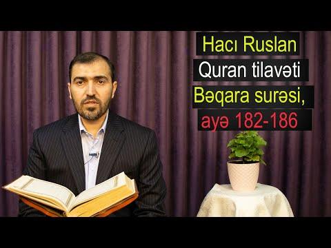 Hacı Ruslan _ Quran tilavəti (Bəqara surəsi, ayə 182-186)