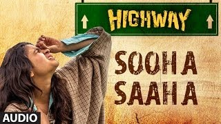 Highway Sooha Saha Full Song By Alia Bhatt, Zeb Bangash (Audio) | A.R. Rahman, Imtiaz Ali