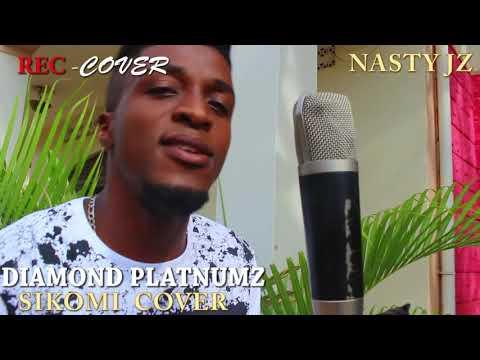 DIAMOND PLATNUMZ-SIKOMI VIDEO BY NASTY JZ COVER