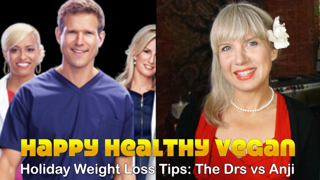 Holiday Weight Loss Tips: The Drs vs Anji
