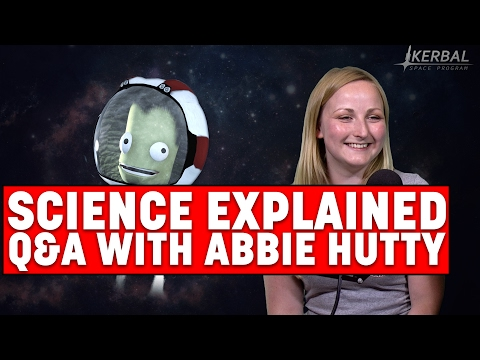 Kerbal Space Program SCIENCE EXPLAINED! Q&A with Abbie Hutty - Space Explorers
