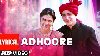LYRICAL: Adhoore Song | Break Ke Baad | Imraan Khan, Deepika Padukone