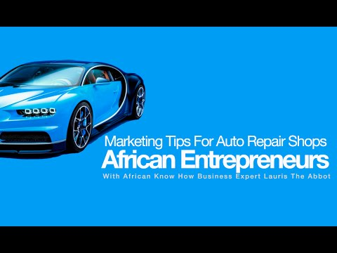 A Little Mistake That Cost African Auto Repair Shops Customers | African Entrepreneurs