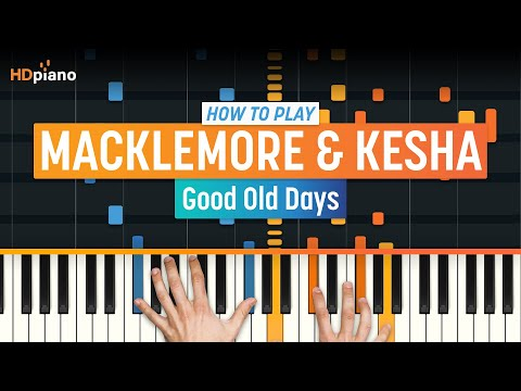 """How To Play """"Good Old Days"""" by Macklemore & Kesha 