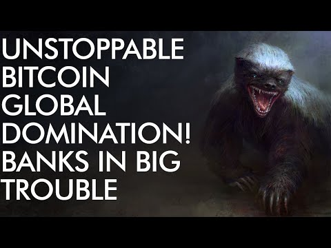 Bitcoin Global Domination Unstoppable - Banks In BIG Trouble