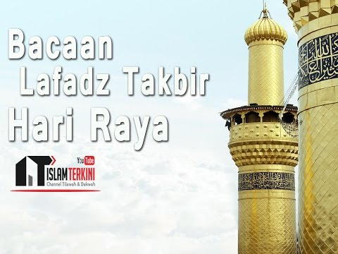 Bacaan Lafadz Takbir Hari Raya - Ustadz Abdurrahman Mubarak