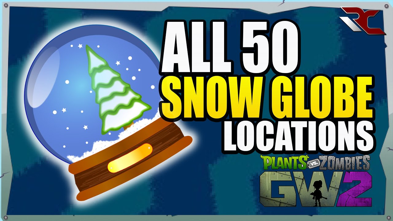 ALL 50 Snow Globe Locations | Plants vs Zombies Garden Warfare 2 -  Collectible Guide