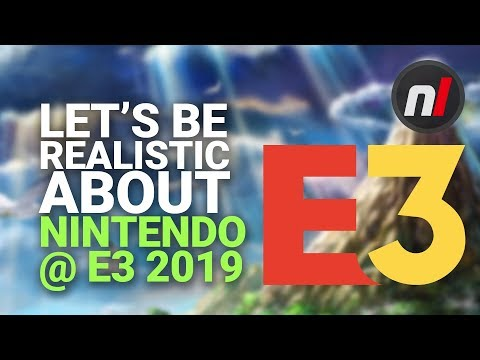 Let's be realistic about Nintendo at E3 2019 - Nintendo Switch E3 Games
