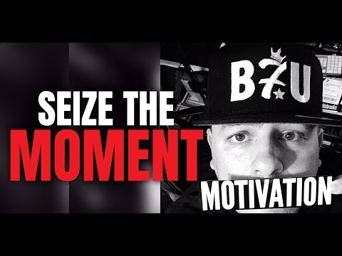 SEIZE THE MOMENT Feat. Billy Alsbrooks (New Powerful Motivational Video HD)