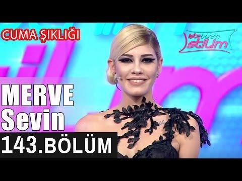 İşte Benim Stilim - Merve Sevin - 143. Bölüm 7. Sezon