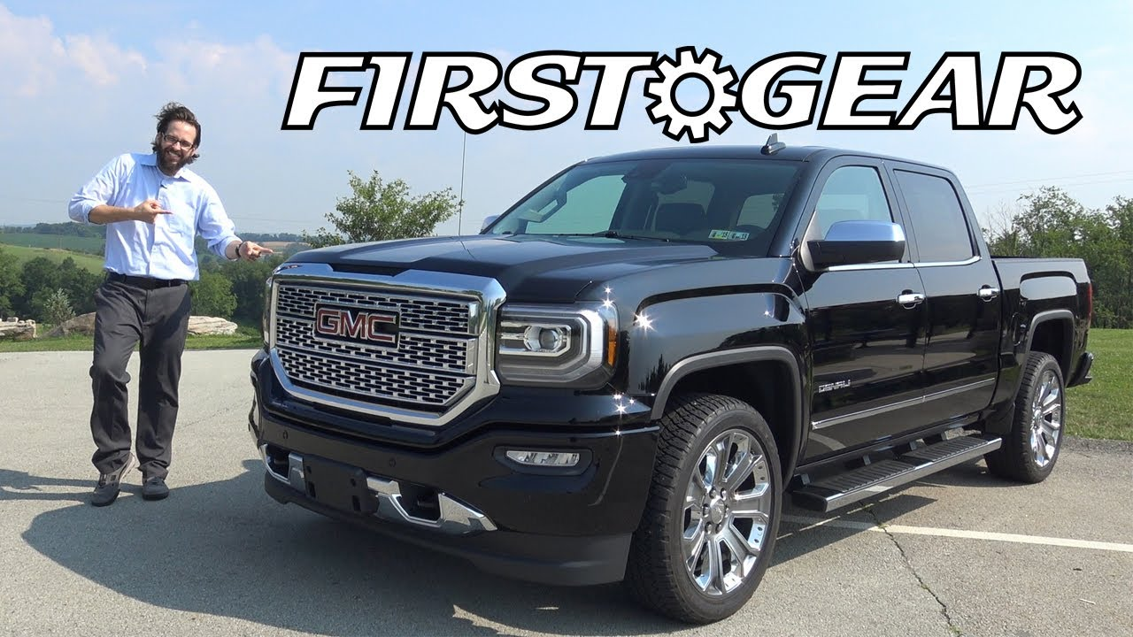 2017 Gmc Sierra Denali 1500 Crew Cab Review And Test Drive First Gear
