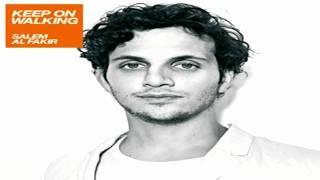 Salem Al Fakir - Keep On Walking (Audio)
