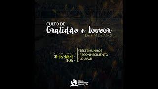 Culto de Gratidão e Louvor - Ap.André  | 31/12
