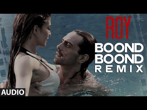 'Boond Boond' Remix | Roy | Ankit Tiwari | T-SERIES