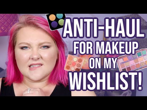 Talking Myself Out Of All The Makeup I SHOULDN'T Buy... But Want To! // Anti-Haul thumbnail