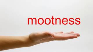 How to Pronounce mootness - American English