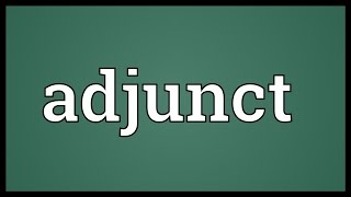 Adjunct Meaning