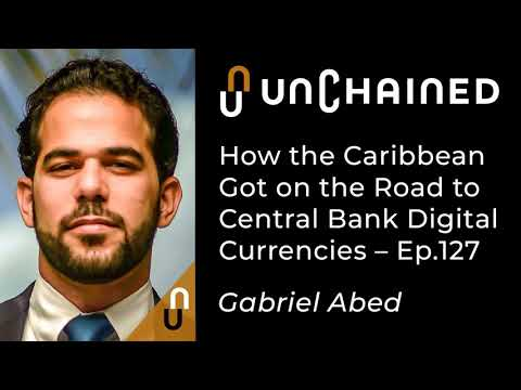 How The Caribbean Got On The Road To Central Bank Digital Currencies - Ep.127