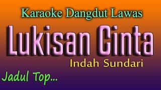 LUKISAN CINTA - KARAOKE DANGDUT LAWAS - INDAH SUNDARI