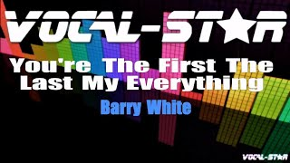 Barry White - You're The First The Last My Everything (Karaoke Version) with Lyrics HD Karaoke